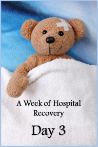 A Week of Hospital Recovery - Day 3